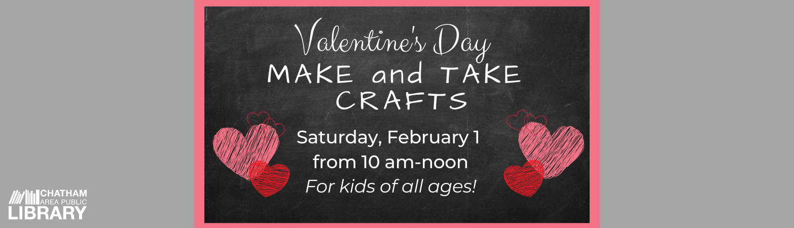 Gray, pink, and white design with hearts on the sides and details about the upcoming Valentine Make N Take event.